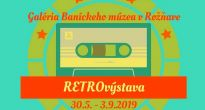RETROvýstava - Nostalgia zčasov nedávnych vGalérii Baníckeho múzea